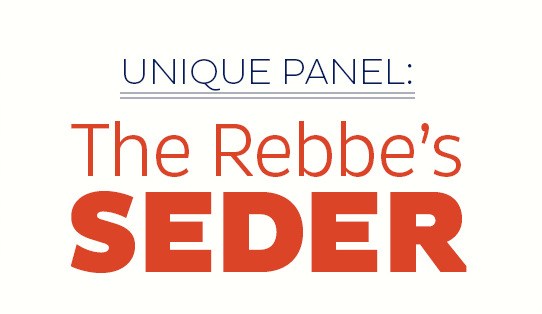 "A Live Unique Panel: ""The Rebbe's Seder"""